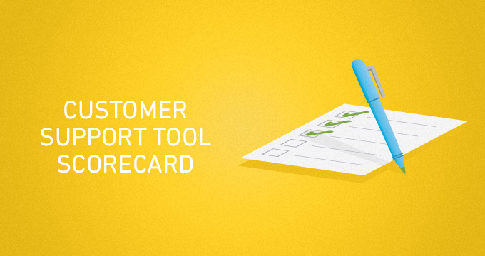 The right tools for the job: the customer support tool scorecard