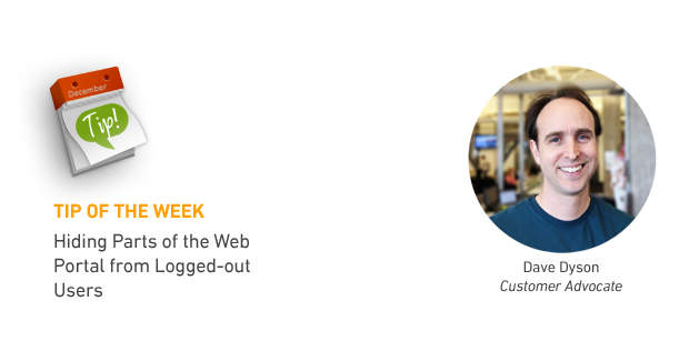 Tip of the Week: Hiding Parts of the Web Portal from Logged-out Users