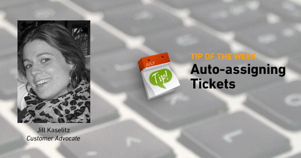 Tip of the Week: Auto-assigning Tickets