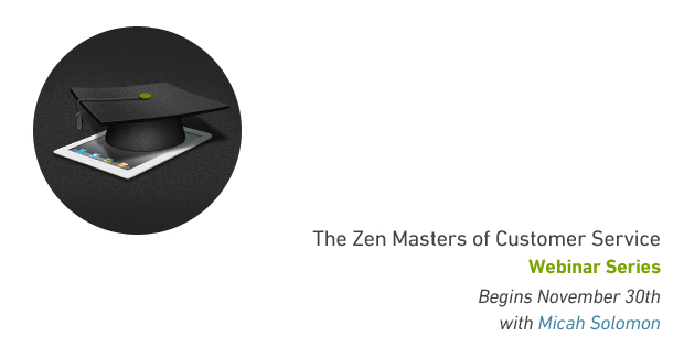 Announcing the Zen Masters of Customer Service Webinar Series